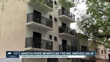 Anistia pode beneficiar 750 mil imóveis em SP - Projeto da prefeitura está em discussão na Câmara.