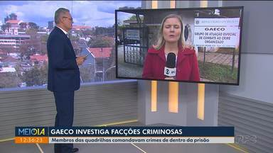 Gaeco investiga membros de facções criminosas que comandavam crimes de dentro das cadeias - Entre os crimes estão tráfico de drogas e sequestros.