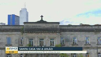 Prédio Histórico da Santa Casa de Manaus vai a leilão em novembro, decide Justiça - Valor da avaliação oficial do imóvel é de aproximadamente R$ 16 milhões. Os interessados, no entanto, podem arrematá-lo a partir de R$ 8 milhões.