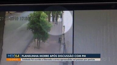 Flanelinha morre após discussão com policial militar - Câmeras de segurança vão ajudar na investigação.