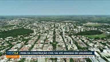 Feira da Construção Civil vai até amanhã em Umuarama - Entrada no pavilhão do Parque de Exposições e estacionamento são de graça.
