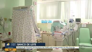 Banco de leite do Hospital Universitário da FURG está com estoque quase zerado - Hospital de Rio Grande está recebendo doação de leite materno.