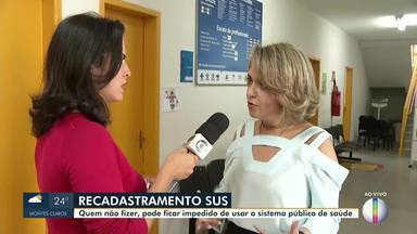 Moradores de Montes Claros têm de fazer recadastramento no SUS - Quem não fizer, pode ficar impedido de usar o sistema público de saúde. Dados ajudam na gestão municipal.