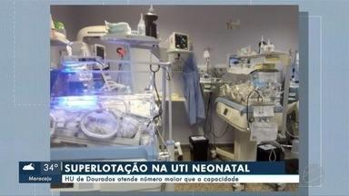 HU de Dourados atende número maior que a capacidade - Segundo o próprio hospital, hoje 14 bebês estão internados na UTI Neonatal do HU. Mas a capacidade é para 10 recém-nascidos. Já a Unidade de Cuidados Intermediários, que tem capacidade para 15 internações, está com 22 bebês.