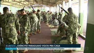 Exército Paraguaio que estava no Brasil voltaram para o país - Exercícios conjuntos com os brasileiros foram cancelados.