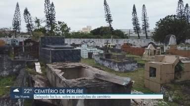 Abandono do Cemitério de Peruíbe vira caso de polícia - Delegado do município denunciou o abandono ao Ministério Público.