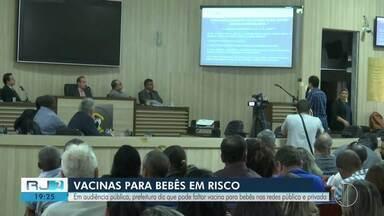 Prefeitura diz que pode faltar vacina para bebês nas redes pública e privadas em Campos - Situação foi discutida nesta segunda-feira (30) durante audiência na Câmara.