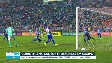 Times paulistas estão entre os 6 primeiro colocados do Brasileirão - Corinthians enfrenta o Vasco após ser eliminado da Copa Sul-Americana. Santos não conquistou uma vitória nas quatro últimas partidas.