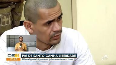 Pai de santo ganha liberdade - Saiba mais no g1.com.br/ce