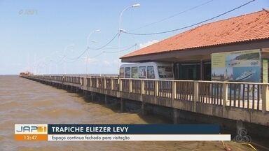Fechado há 1 ano, Trapiche Eliezer Levy em Macapá passará por nova reforma de R$ 250 mil - Nenhum dos espaços comerciais foi ocupado e estrutura sobre o rio Amazonas segue sem horários para visitação.