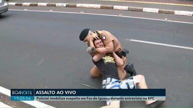 Policial imobiliza suspeito em Foz do Iguaçu durante entrevista ao vivo na RPC - O suspeito havia furtado um celular segundos antes.