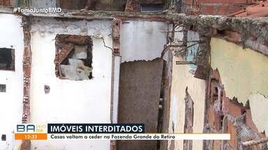 Casas voltam a ceder no bairro de Fazenda Grande, em Salvador - Moradores estão fora dos imóveis há mais de um mês e pedem a solução do problema.