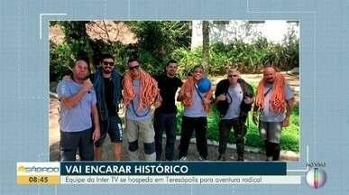 Equipe da Inter TV se hospeda em Teresópolis para aventura radical - Edição especial do 'Vai Encarar?' está sendo gravada na cidade.