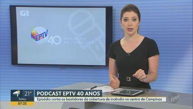 Podcast, em comemoração aos 40 anos da EPTV, lembra incêndio do Eldorado em Campinas - Episódio conta os bastidores da cobertura de incêndio no supermercado, em 1986.