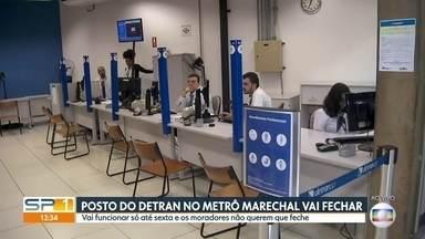 Posto do Detran no metrô Marechal vai fechar - Posto só vai funcionar até sexta (11) e os moradores não querem que feche.