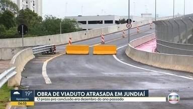 Obra de viaduto está atrasada em Jundiaí - O prazo para a conclusão era dezembro do ano passado.