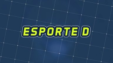 Assista à íntegra do Esporte D desta quarta-feira, 09/10 - Programa exibido em 09/10/2019.
