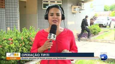 Operação 'Tipiti' acontece nesta quarta-feira em todo o Pará - Em Santarém, até o fim da manhã, quatro pessoas foram presas.