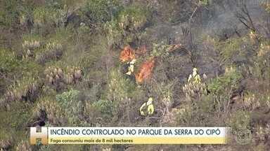Bombeiros conseguiram controlar o incêndio do Parque Nacional da Serra do Cipó - O incêndio consumiu mais de oito mil hectares. Equipes ainda precisam garantir que as chamas não voltem.