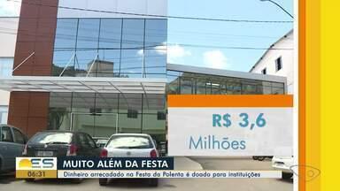 Dinheiro arrecadado na Festa da Polenta é doado para instituições no ES - Iniciativa vai muito além da festa.
