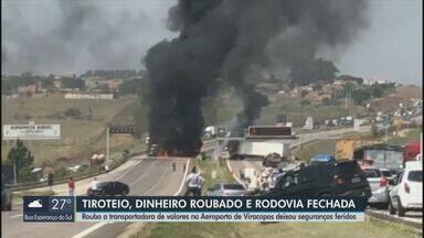 Roubo no Aeroporto de Viracopos deixou seguranças feridos e ladrões mortos - Quadrilha armada com fuzis causou pânico no aeroporto e na rodovia Santos Dumont