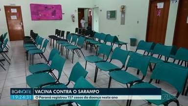 Foi baixa a procura pela vacina contra o sarampo no Dia D de vacinação - O Paraná registrou 157 casos da doença neste ano.