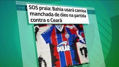 Bahia usará camisa manchada de óleo na partida contra o Ceará em defesa das praias do Nordeste - Bahia usará camisa manchada de óleo na partida contra o Ceará em defesa das praias do Nordeste
