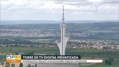 Governo do DF vai privatizar a Torre de TV Digital - Empresa escolhida vai fazer a gestão do ponto turístico por 15 anos, podendo renovar por mais 15. Os interessados têm até 14 de novembro para se candidatar. GDF afirma que não haverá cobrança de ingressos para visitação ao monumento.