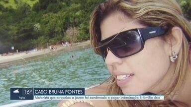 Caso Bruna Pontes: Motorista é condenado a indenizar família da jovem - Crime ocorreu há 9 anos, quando o homem atropelou e matou a jovem que estava na garupa de uma moto.