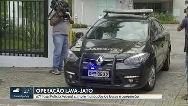 A Polícia Federal fez a 67ª fase da operação Lava Jato - Foram expedidos 23 mandados de prisão no Rio de Janeiro, São Paulo e Paraná