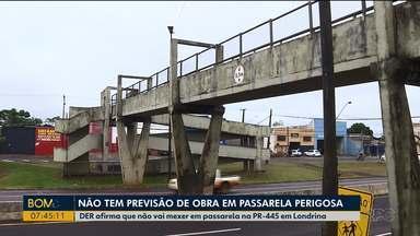 DER afirma que não vai mexer em passarela na PR-445 em Londrina - Ontem, o Bom Dia mostrou a reclamação de quem precisa passar pelo local.