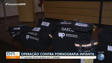 Operação do MP contra pornografia infantil deixa 11 pessoas presas em 7 cidades da Bahia - Ação foi deflagrada nesta quinta-feira (31) em Salvador e no interior do estado.