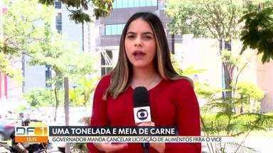 Governador Ibaneis determina cancelamento de licitação para o vice - Pregão pretendia comprar um ano de alimentos para residência oficial e gabinete do vice-governador.