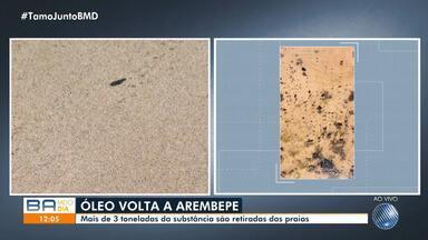 Manchas de óleo retornam a Arembepe e mais de três toneladas da substância foram retiradas - Bahia foi o último estado do nordeste atingido pelo problema ambiental.
