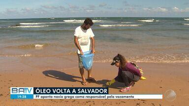 Manchas de óleo voltam a atingir Salvador; navio grego é investigado por derramamento - Resíduos reapareceram na Praia do Flamengo, onde foi recolhida uma tonelada do óleo.