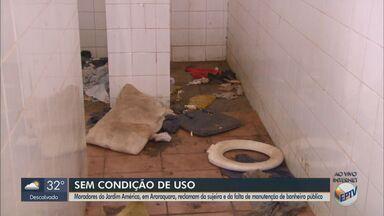 Moradores de Araraquara reclamam da situação de banheiros abandonados em área pública - A Secretaria de Esportes e Lazer afirmou que enviará um funcionário para verificar a situação e programar a melhoria do local.