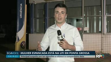 Companheiro é suspeito de espancar mulher que está na UTI em Ponta Grossa - A agressão foi neste domingo e a vítima teve um AVC pós-traumático.