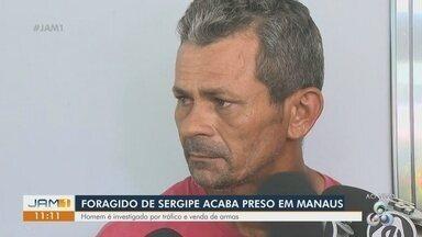 Foragido da justiça do Sergipe é preso em Manaus - Homem é investigado por tráfico e venda de armas.