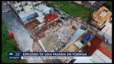Explosão de padaria em Formiga causa a morte de funcionário - Padeiro havia acabado de chegar quando ocorreu o fato pela madrugada. Perícia foi acionada e suspeita é de vazamento de gás.