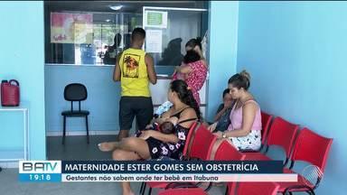 Mães não sabem onde ter bebê em Itabuna porque maternidade está sem atendimento obstétrico - As grávidas que estão indo até o local não recebem atendimento.