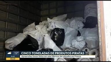 Operação contra pirataria em Franca apreendeu 5 toneladas de produtos - 7 fábricas supeitas de fazer calçados e bolsas foram vistoriadas.