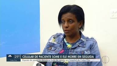 Polícia investiga furto de celular de paciente que morreu em hospital em Cabo Frio, no RJ - Caso foi denunciado pela família do homem.