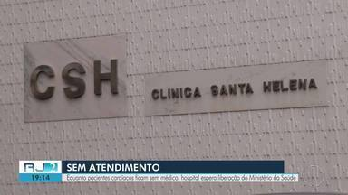 Hospital de Cabo Frio que atendia cardíacos espera liberação do Ministério da Saúde - Pacientes estão tendo que seguir para Macaé.