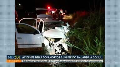 Acidente deixa dois mortos e um ferido em Jandaia do Sul - Batida entre 2 caros foi na BR-369, no sábado (09); criança de 4 anos teve ferimentos graves.