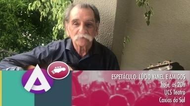 Agenda JA: espetáculo reúne músicos para homenagear Lúcio Yanel - Evento acontece nesta segunda-feira (11), no UCS Teatro.