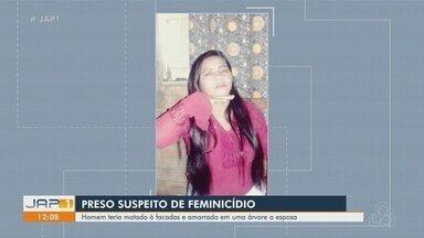 No Amapá, suspeito de ter matado a companheira a facadas é preso - Homem, de 39 anos, foi preso pelo feminicídio de Janete Ferreira Gomes, de 35 anos.