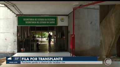 Paciente perdem a chance de receber transplante rim por conta da burocracia - Paciente perdem a chance de receber rim por conta de fila de transplante e burocracia