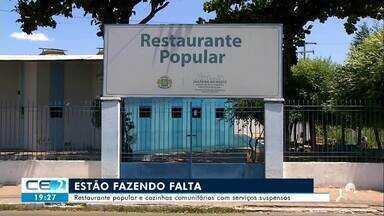 Restaurante Popular e cozinhas comunitárias continuam com serviços suspensos - Confira mais notícias em g1.globo.com/ce