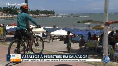 Bairro de Itapuã registra maior número de assaltos a pedestres em 2019 - De janeiro à setembro foram 750 registros no bairro.