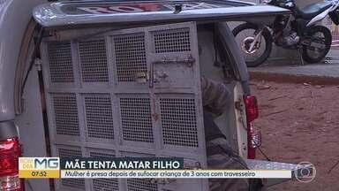 Mulher é presa depois de tentar matar filho de 3 anos em Belo Horizonte - Segundo polícia, a mulher tentou matar a criança sufocando ela com travesseiro.